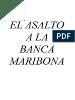 ASALTO ALA BANCA MARIBONA