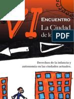 """Libro VI Encuentro La Ciudad de los Niños. """"Derechos de la Infancia y autonomía en las ciudades actuales"""""""