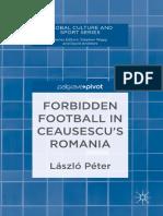 PETER, Laszlo - Forbidden Football in Ceausescu Romania