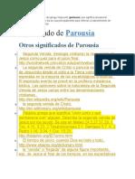 La palabra parusía viene del griego παρουσία