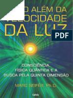 Muito Além da Velocidade da Luz - consciência, física quântica e a busca pela quinta dimensão ( PDFDrive.com ).pdf