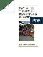 MANUAL DE TÉCNICAS DE INVESTIGACIÓN DE CAMPO I
