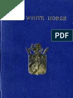 Swedenborg Emanuel THE WHITE HORSE a Translation of de EQUO ALBO de Quo in APOCALYPSI Cap XIX Londini 1758 Swedenborg Society 1955