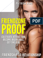 Friendzone Proof_ Friendship to Relationship - Cultivate Attraction, Become Desireable, Get the Girl (Dating Advice for Men to Attract Women) ( PDFDrive.com ).pdf