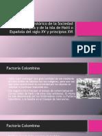 Semana 3 El contexto Histórico de la Sociedad Europea y de la isla de Haití o Española a finales del siglo XV y principios del XVI