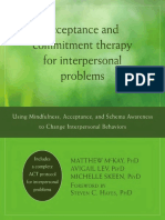 Matthew McKay PhD, Avigail Lev PsyD, Michelle Skeen PsyD, Steven C. Hayes PhD - Acceptance and Commitment Therapy for Interpersonal Problems_ Using Mindfulness, Acc.pdf