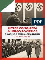 Hitler conquista a União Soviética - origens do imperialismo nazista (SCHNEIDER, Samuel).pdf