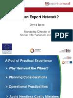 Why an Export Network? David Bone, Somar International