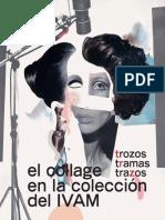 Trozos, Tramas, Trazos. El Collage en La Colección Del IVAM.
