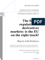 House of Lords European Union Committee - The Future Regulation of Derivatives Markets; Is the EU on the Right Track
