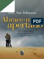 Sue Johnson - Abrace-me apertado_ sete conversas para um amor duradouro-Geração Editorial (2012)