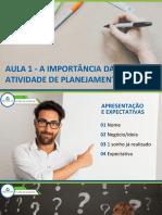 Aula 1 - A Importância da Atividade de Planejamento 2019