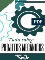 Ebook - Tudo sobre Projetos Mecânicos