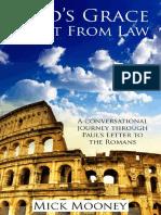 God's Grace Apart From Law_ A Biblical Exp - Mooney, Mick.pdf