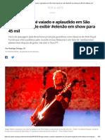 Roger Waters é vaiado e aplaudido em São Paulo depois de exibir #elenão em show para 45 mil _ Música _ G1