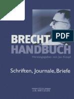 Brecht-Handbuch Band 4 Schriften, Journale, Briefe by Jan Knopf (eds.) (z-lib.org).pdf