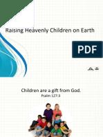 Raising-Heavenly-Children-on-Earth.pps