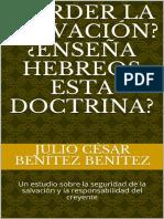 ¿Perder la Salvación_ ¿Enseña Hebreos esta doctrina_  _ Un estudio sobre la seguridad de la salvación y la responsabilidad del creyente (Comentarios biblicos nº 25) (Spanish Edition)