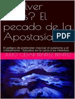 ¿Volver atrás_ El pecado de la Apostasía_ El peligro de pretender mezclar el judaísmo y el cristianismo - Estudios en la carta a los Hebreos (Comentarios Bíblicos nº 6) (Spanish Edition)