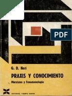 Neri, Guido David Praxis y Conocimiento. Marxismo y fenomenología. Caracas, Monte Ávila, 1970