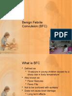 Benign Febrile Convulsion (BFC)