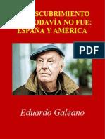 El Descubrimiento Que Todavía No Fue; España Y América. Galeano, Eduardo. Emancipación