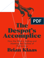 The Despots Accomplice _ How the west is aiding and abetting the decline of democracy - Brian Klaas