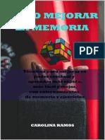 Cómo mejorar la memoria. Técnicas paar mejorar su poder cerebral y aprender más rápido, más fácil y mejor, con entrenamientos de memoria y ejercicios - Carolina Ramos