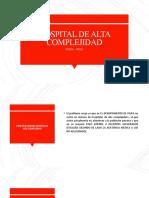 HOSPITAL DE ALTA COMPLEJIDAD.pptx