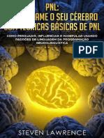 PNL_Reprograme_O_Seu_Cérebro_•_Steven_Lawrence