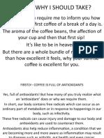 COFFEE, WHY I SHOULD TAKE