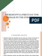 Presentasi Meredupnya Prestasi Tim Merah-putih Indonesia