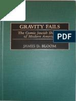 James D. Bloom - Gravity Fails - The Comic Jewish Shaping of Modern America-Praeger (2003).pdf