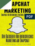 Snapchat Marketing - Der Ratgeber für erfolgreiches Marketing auf Snapchat – Snapchat für Unternehmen, Blogger, YouTuber, Freiberufler und Co. (Snapch_nodrm