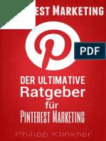 Pinterest - Der ultimative Ratgeber für Pinterest Marketing – Alles, was Sie wissen müssen. Wie Sie mit Pinterest Marketing erfolgreich Ihre Social-Me_nodrm