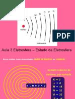 Aula 3 Eletrosfera parte 1  – Estudo da Eletrosfera
