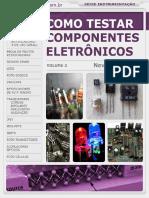 Como Testar Componentes Eletrônicos - Vol 3