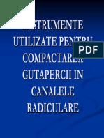 Instrumente utilizate in compactarea gutapercii