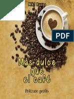 Mas dulce que el cafe 1- Miki Russo.pdf