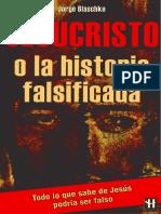 Jorge Blaschke. Jesucristo. o La Historia Falsificada