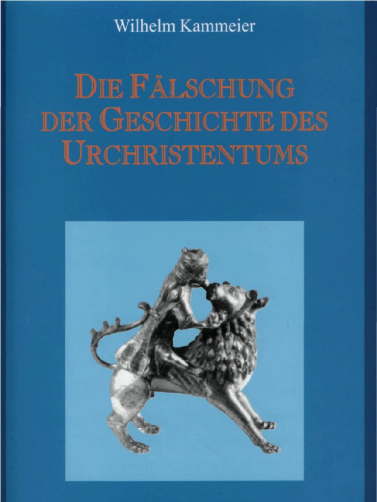 Kammeier, Wilhelm - Die Fälschung der Geschichte des Urchristentums