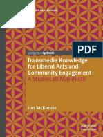 (Digital Education and Learning) Jon McKenzie - Transmedia Knowledge for Liberal Arts and Community Engagement _ A StudioLab Manifesto-Springer International Publishing_Palgrave Pivot (2019).pdf