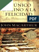 El unico camino a la felicidad_ - John MacArthur