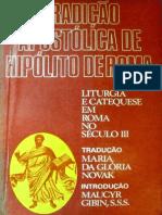 Hipólito de Roma - Tradição Apostólica - Liturgia e Catequese em Roma no Século III