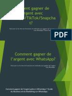 Comment Gagner de l'Argent Avec WhatsApp/Tiktok/Snapchat