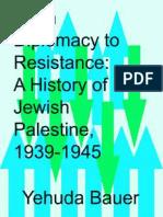 A History of Jewish Palestina !939-1945