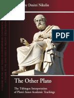 (Suny Series in Contemporary Continental Philosophy) Dmitri Nikulin - The Other Plato_ The Tu bingen Interpretation of Plato's Inner-academic Teachings-State University of New York Press (2012).pdf