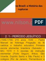 uespar_historia_educacao_brasil_3.ppt