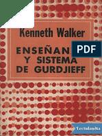 Ensenanza y sistema de Gurdjieff - Kenneth Walker.pdf