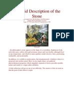 A Lucid Description of the Stone